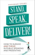 Stand, Speak, Deliver!