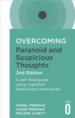 Overcoming Paranoid and Suspicious Thoughts, 2nd Edition (Overcoming Books)