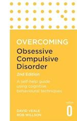 Overcoming Obsessive-Compulsive Disorder, 2nd Edition (Overcoming Books)