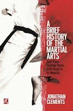 Brief History of the Martial Arts (Brief Histories)