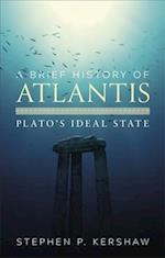 A Brief History of Atlantis (Brief Histories)
