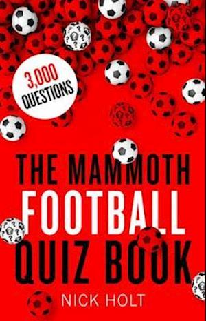 Mammoth Football Quiz Book af Nick Holt