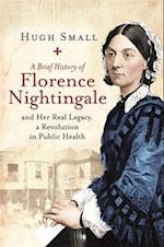 A Brief History of Florence Nightingale (Brief Histories)