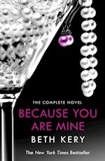 Because You Are Mine Complete Novel (Because You Are Mine)