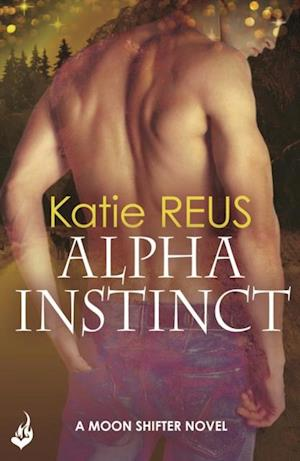 Alpha Instinct: Moon Shifter Book 1