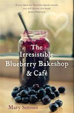 The Irresistible Blueberry Bakeshop and Cafe: a Heartwarming, Romantic Summer Read af Mary Simses