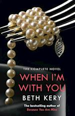 When I'm With You Complete Novel (Because You Are Mine Series #2) (Because You Are Mine)