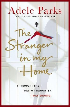 Bog, paperback The Stranger in My Home: I Thought She Was My Daughter. I Was Wrong. af Adele Parks