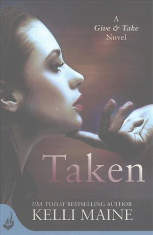 Taken: A Give & Take Novel (Book 1)