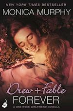 Drew + Fable Forever: A One Week Girlfriend Novella 3.5 af Monica Murphy