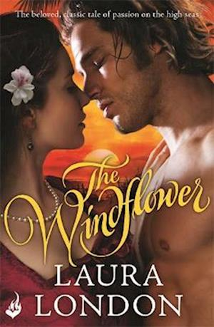 The Windflower (The beloved, classic tale of passion on the high seas)