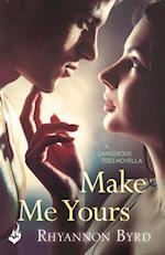 Make Me Yours: A Dangerous Tides Novella 1.5 af Rhyannon Byrd