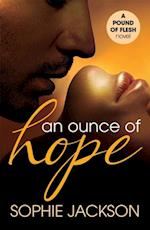 Ounce of Hope: A Pound of Flesh Book 2 af Sophie Jackson