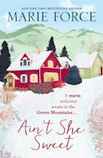 Ain't She Sweet: Green Mountain Book 6 af Marie Force