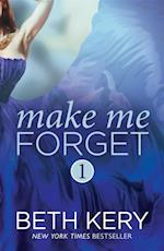 Make Me Forget (Make Me: Part One) (Make Me)