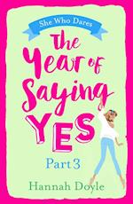 Year of Saying Yes Part 3: She Who Dares