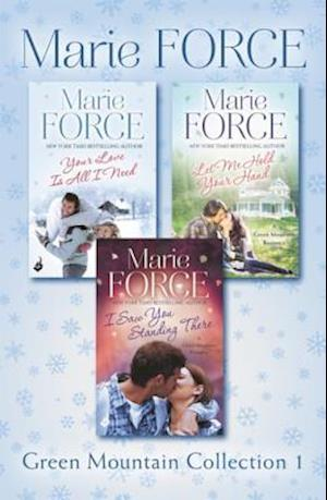 Green Mountain Collection 1: Your Love Is All I Need, Let Me Hold Your Hand, I Saw You Standing There af Marie Force