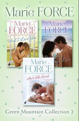 Green Mountain Collection 2: And I Love You, It s Love, Only Love, Ain t She Sweet af Marie Force