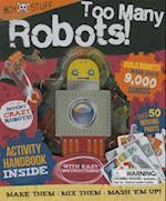Too Many Robots! (Boy Stuff)