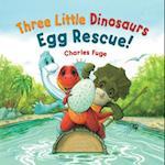 Three Little Dinosaurs Egg Rescue! af Charles Fuge