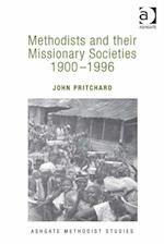 Methodists and their Missionary Societies 1900-1996 (Ashgate Methodist Studies Series)