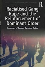 Racialised Gang Rape and the Reinforcement of Dominant Order (Studies in Migration and Diaspora)