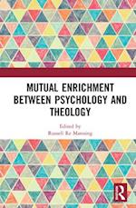 Mutual Enrichment between Psychology and Theology (Ashgate Science and Religion Series)