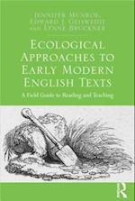 Ecological Approaches to Early Modern English Texts : A Field Guide to Reading and Teaching