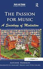 The Passion for Music: A Sociology of Mediation (Music and Change Ecological Perspectives)