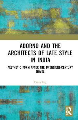 Adorno and the Architects of Late Style in India