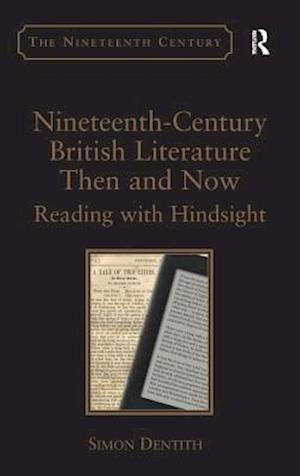 Nineteenth-Century British Literature Then and Now : Reading with Hindsight