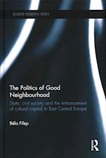 The Politics of Good Neighbourhood af Bela Filep