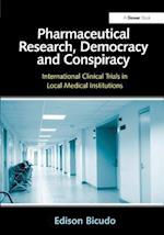 Pharmaceutical Research, Democracy and Conspiracy