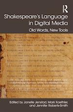 Shakespeare's Language in Digital Media (Digital Research in the Arts and Humanities)