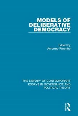 Models of Deliberative Democracy