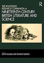 The Routledge Research Companion to Nineteenth-Century British Literature and Science
