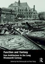 Function and Fantasy: Iron Architecture in the Long Nineteenth Century af Paul Dobraszczyk