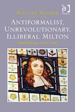 Antiformalist, Unrevolutionary, Illiberal Milton