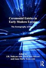 Ceremonial Entries in Early Modern Europe (European Festival Studies 1450 1700)
