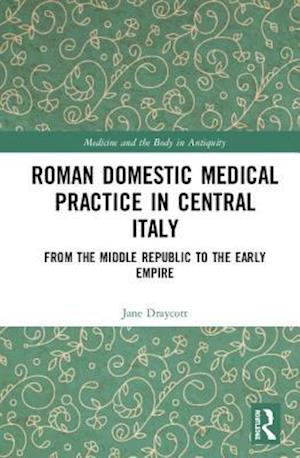 Roman Domestic Medical Practice in Central Italy