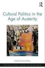 Cultural Politics in the Age of Austerity (Cultural Politics of Media and Popular Culture)