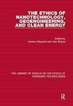 The Ethics of Nanotechnology, Geoengineering, and Clean Energy (The Library of Essays on the Ethics of Emerging Technologies)