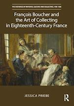 Francois Boucher and the Luxury of Art in Paris, 1703-1770 (The Histories of Material Culture and Collecting, 1700-1950)