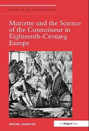 Mariette and the Science of the Connoisseur in Eighteenth-Century Europe