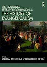 Routledge Research Companion to the History of Evangelicalism (Routledge Studies in Evangelicalism)