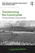 Transforming the Countryside (Rural Worlds Economic Social and Cultural Histories of Agricultures and Rural Societies)