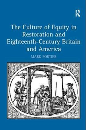 The Culture of Equity in Restoration and Eighteenth-Century Britain and America
