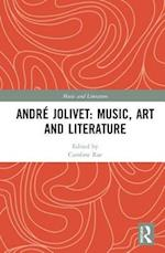 Andre Jolivet: Music, Art and Literature (Music and Literature)