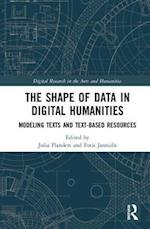 The Shape of Data in Digital Humanities (Digital Research in the Arts and Humanities)