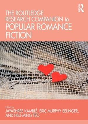 The Ashgate Research Companion to Popular Romance Fiction